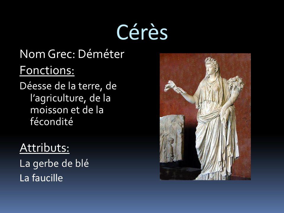 Cérès Nom Grec: Déméter Fonctions: Attributs: