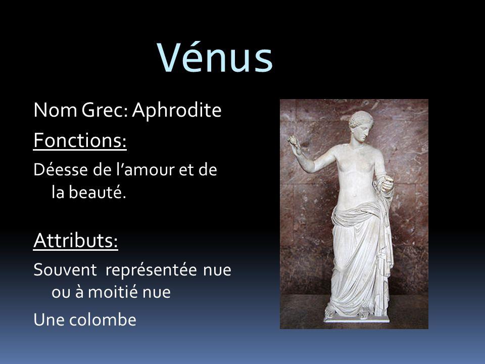 Vénus Nom Grec: Aphrodite Fonctions: Attributs: