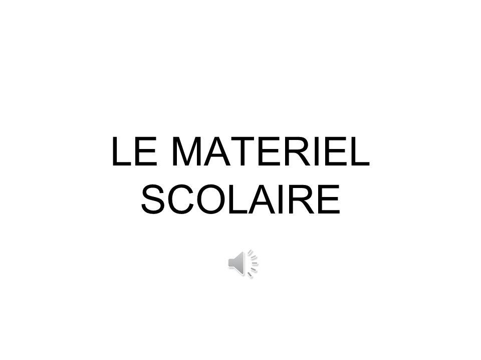 LE MATERIEL SCOLAIRE