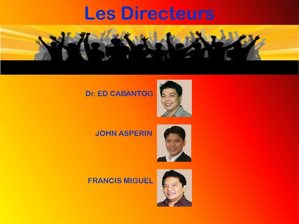 Les Directeurs Dr. ED CABANTOG JOHN ASPERIN FRANCIS MIGUEL