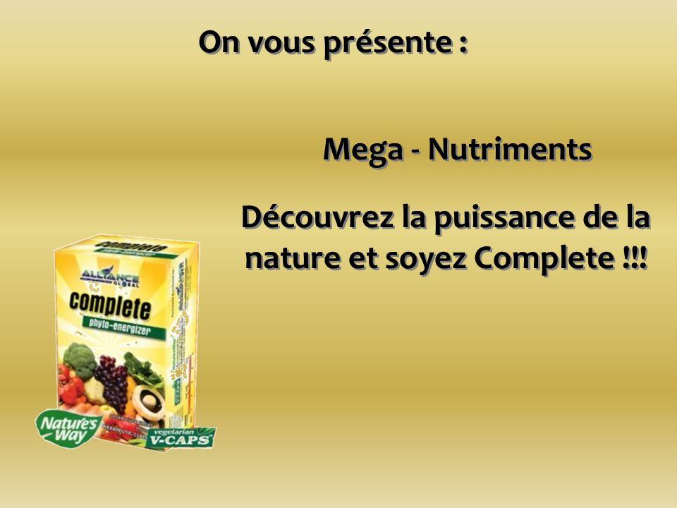 Découvrez la puissance de la nature et soyez Complete !!!