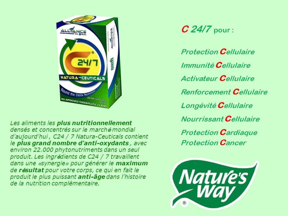 C 24/7 pour : Protection cellulaire Immunité cellulaire