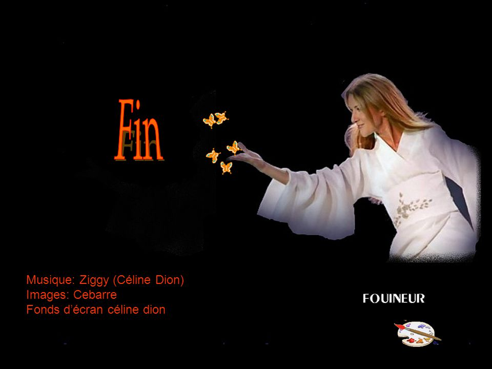 Fin Musique: Ziggy (Céline Dion) Images: Cebarre