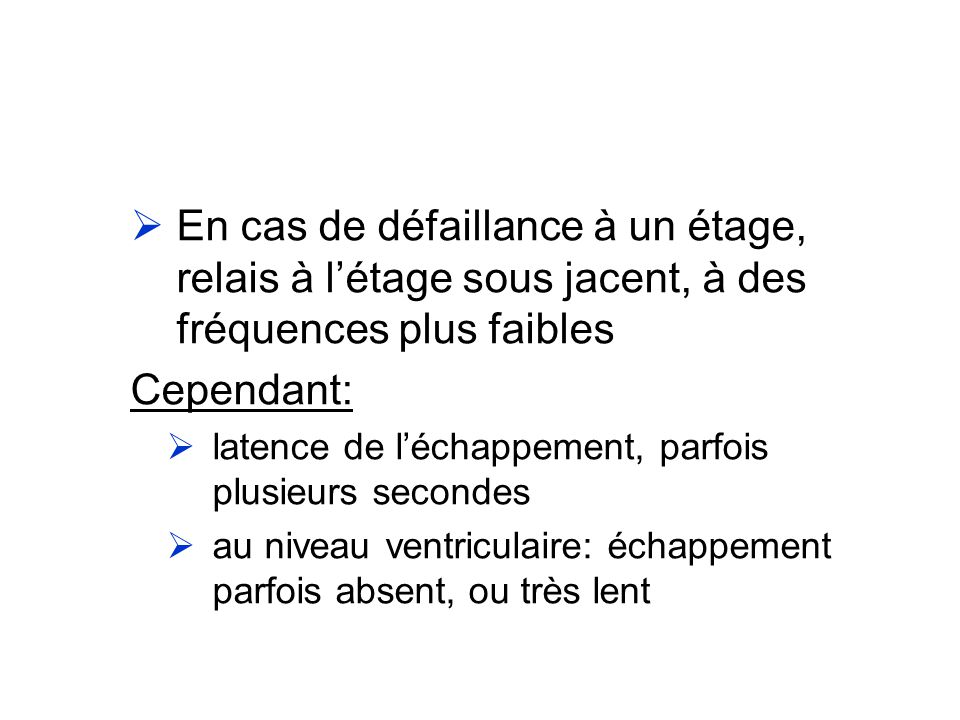 En cas de défaillance à un étage, relais à l'étage sous jacent, à des fréquences plus faibles