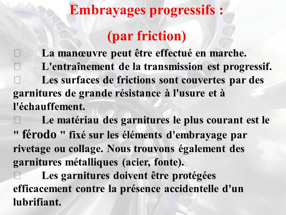 Embrayages progressifs :