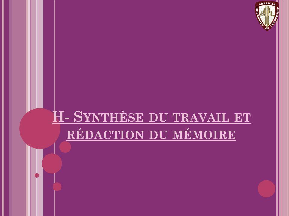 H- Synthèse du travail et rédaction du mémoire