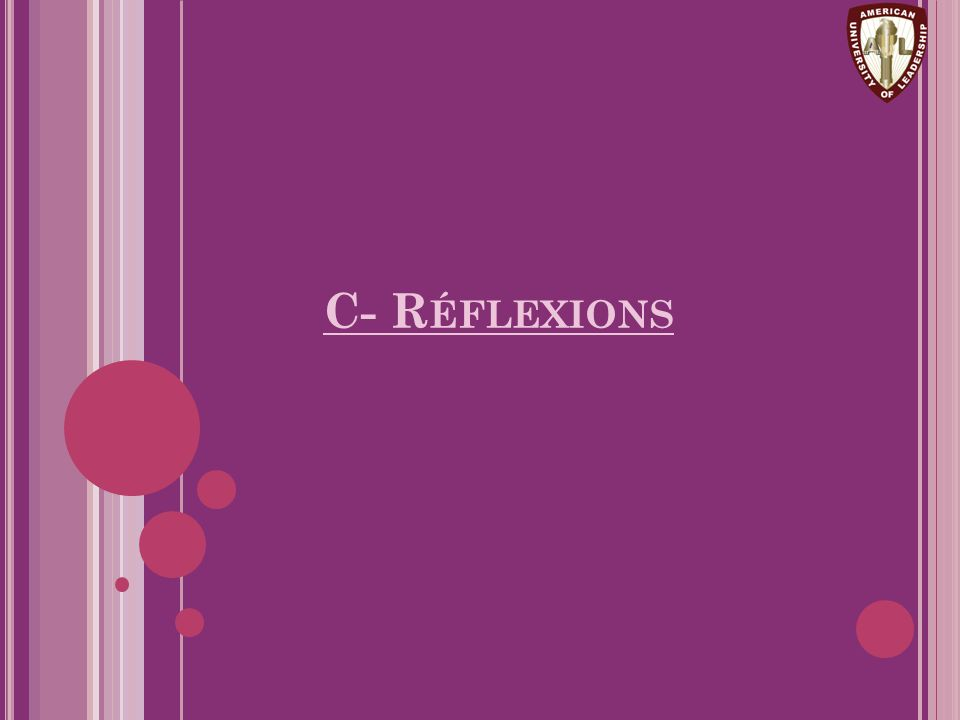 C- Réflexions