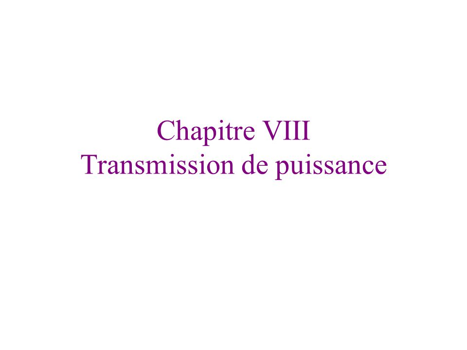 Chapitre VIII Transmission de puissance