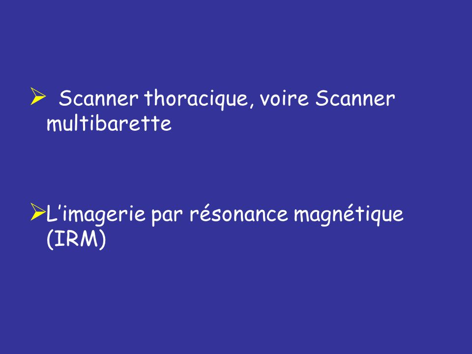 Scanner thoracique, voire Scanner multibarette