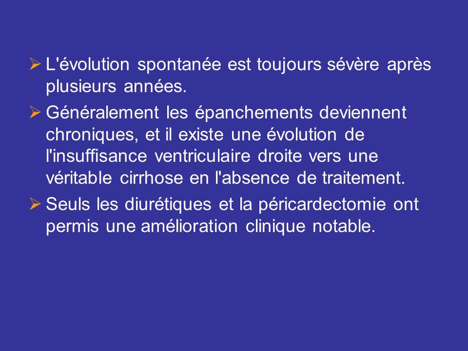 L évolution spontanée est toujours sévère après plusieurs années.