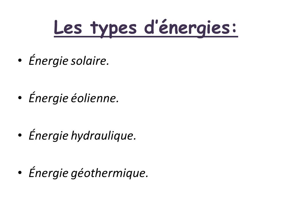 Les types d'énergies: Énergie solaire. Énergie éolienne.
