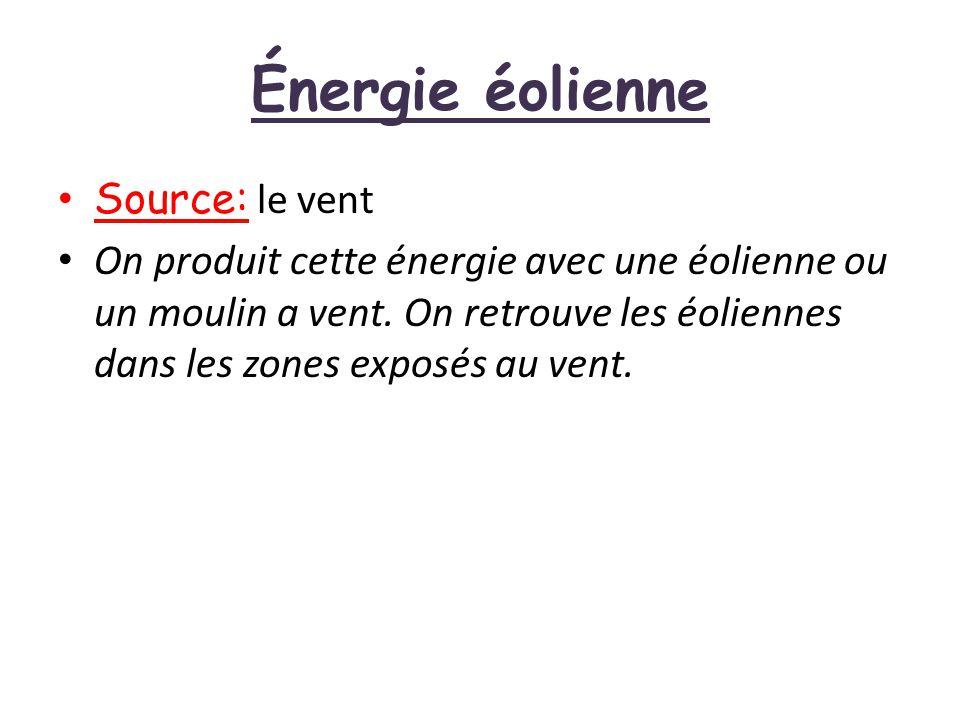 Énergie éolienne Source: le vent