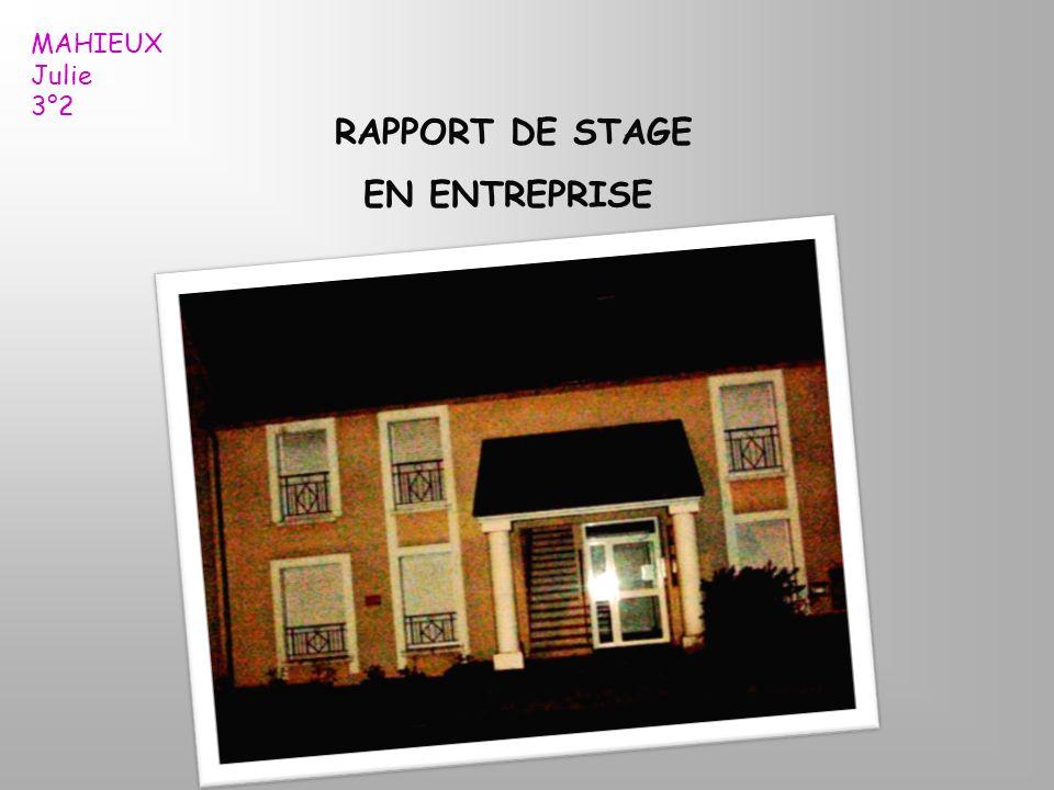 MAHIEUX Julie 3°2 RAPPORT DE STAGE EN ENTREPRISE