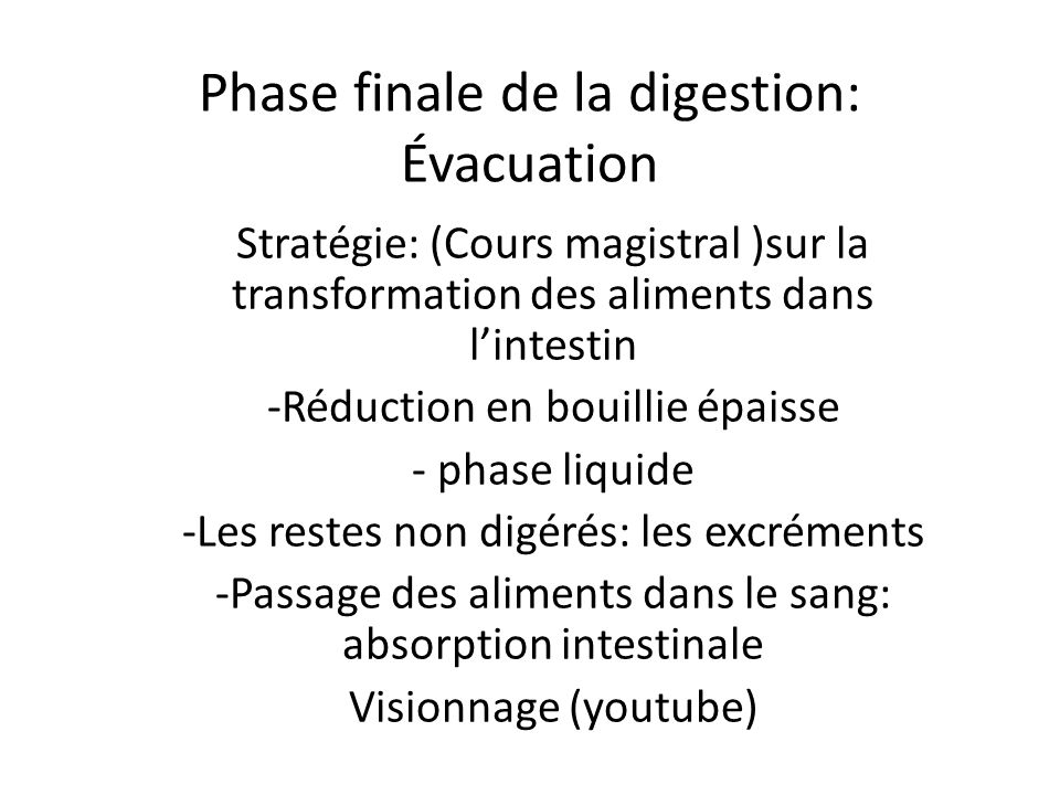 Phase finale de la digestion: Évacuation