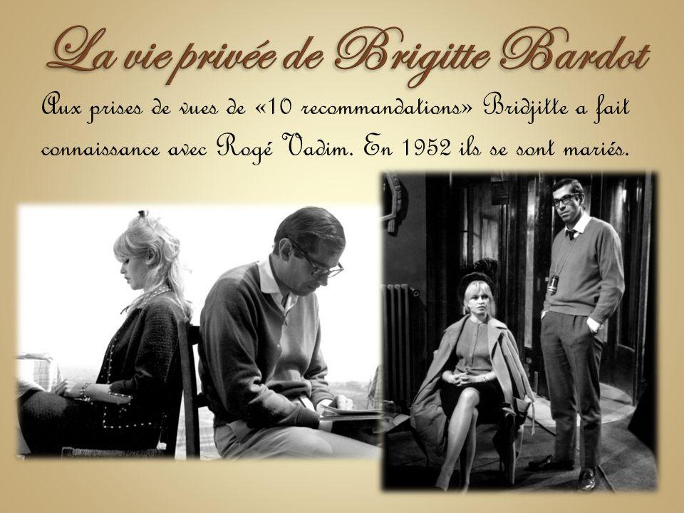 La vie privée de Brigitte Bardot