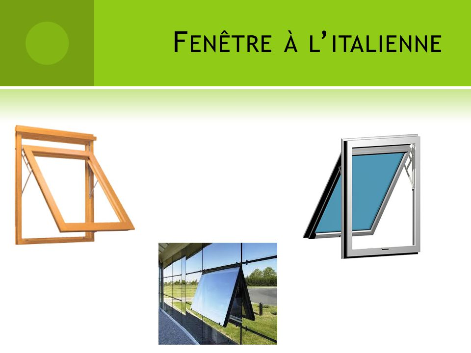 El ments entrants dans la composition d une fen tre ppt video online t l charger for Fenetre italienne