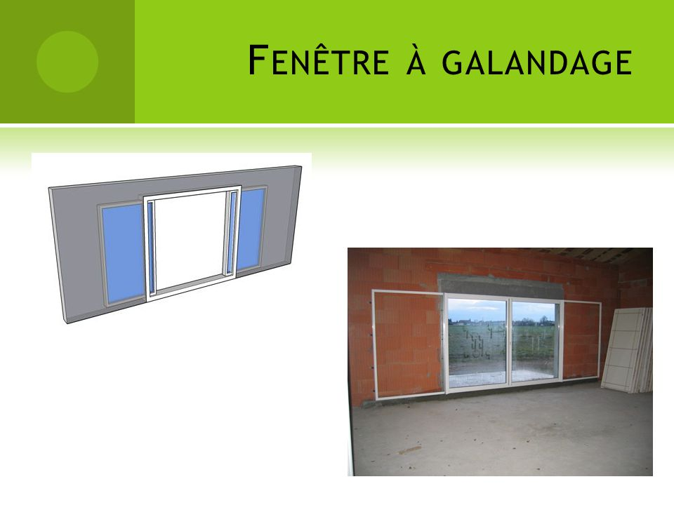 El ments entrants dans la composition d une fen tre ppt for Fenetre galandage