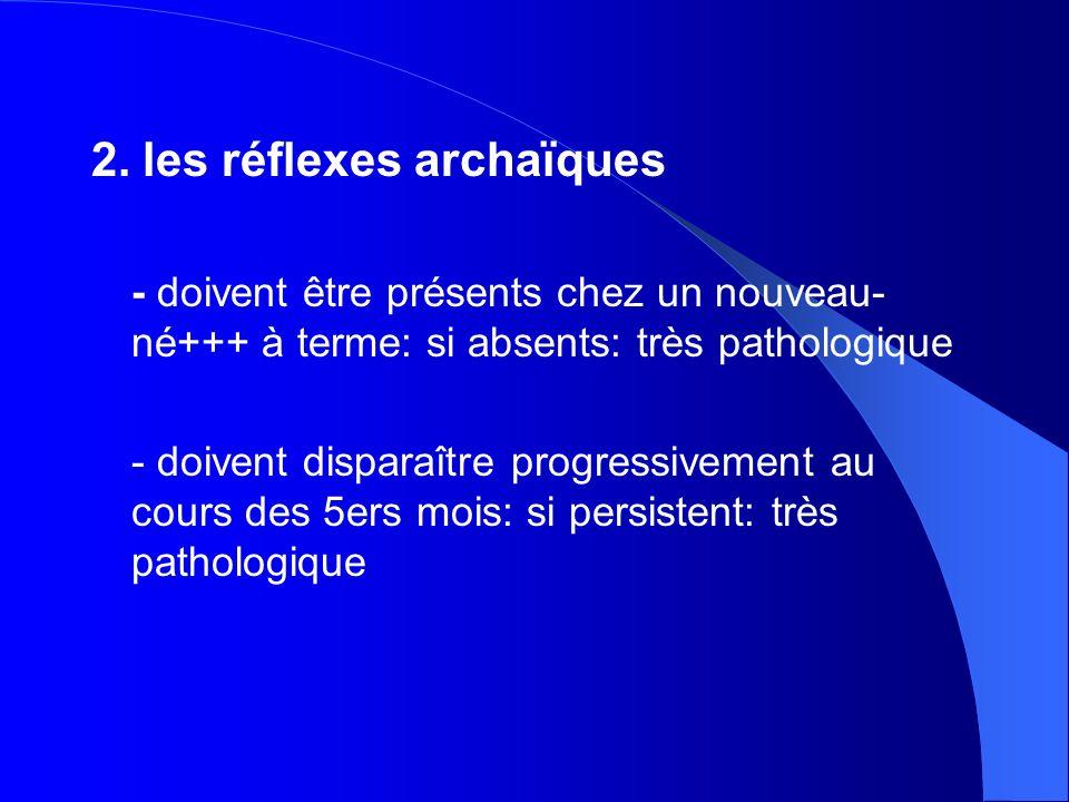 2. les réflexes archaïques