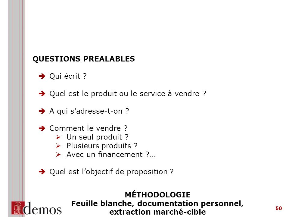 QUESTIONS PREALABLES Qui écrit Quel est le produit ou le service à vendre A qui s'adresse-t-on