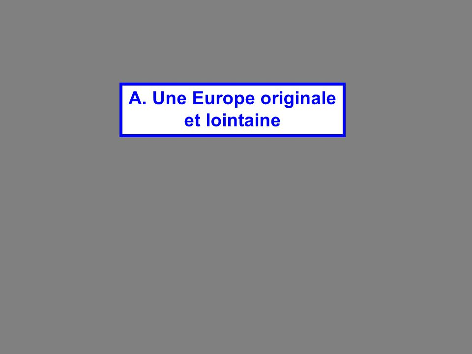A. Une Europe originale et lointaine