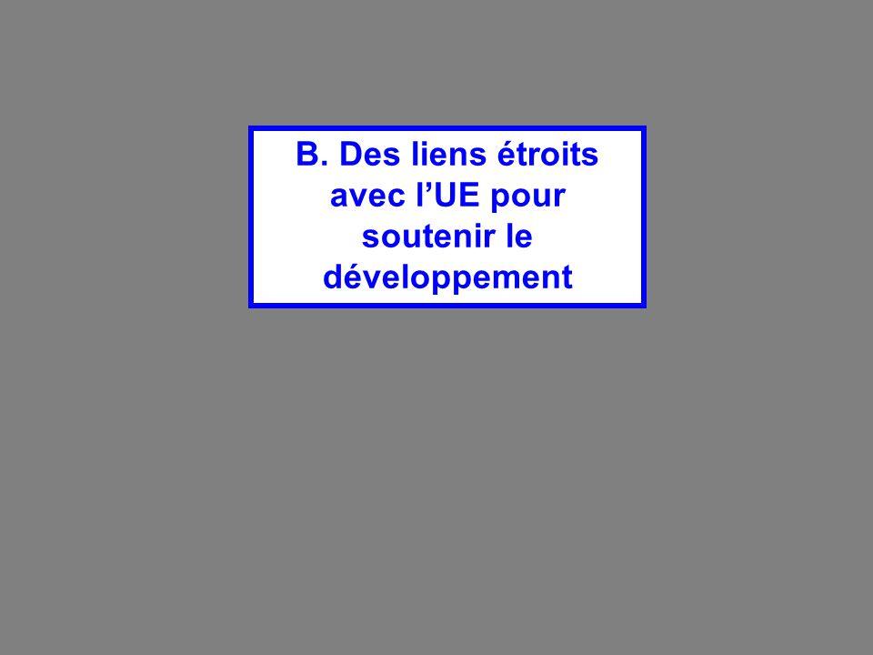 B. Des liens étroits avec l'UE pour soutenir le développement