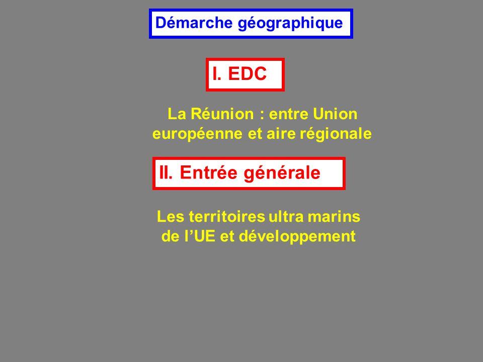 I. EDC II. Entrée générale Démarche géographique
