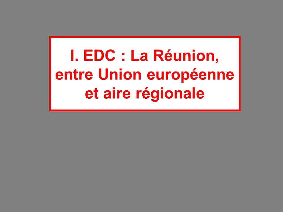 I. EDC : La Réunion, entre Union européenne et aire régionale