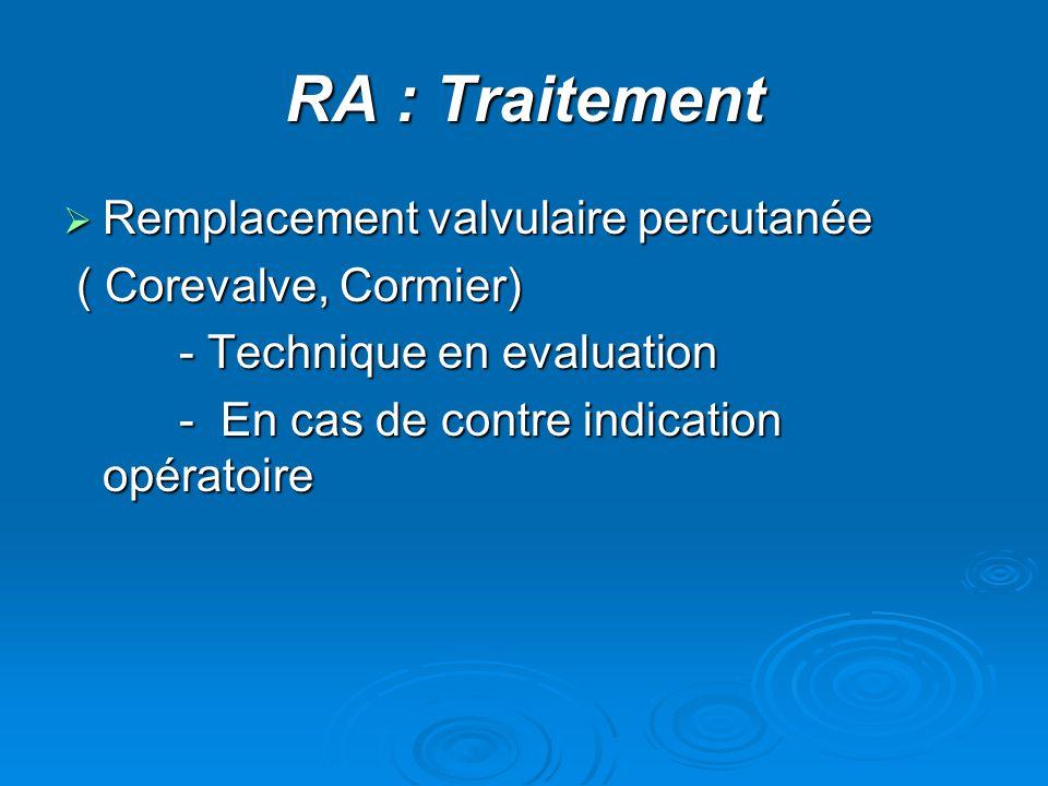 RA : Traitement Remplacement valvulaire percutanée