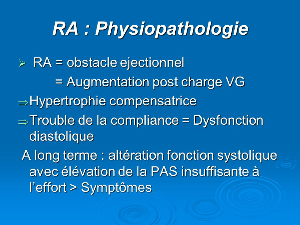 RA : Physiopathologie RA = obstacle ejectionnel