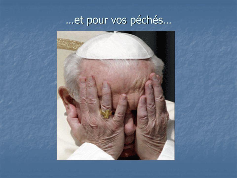 …et pour vos péchés…