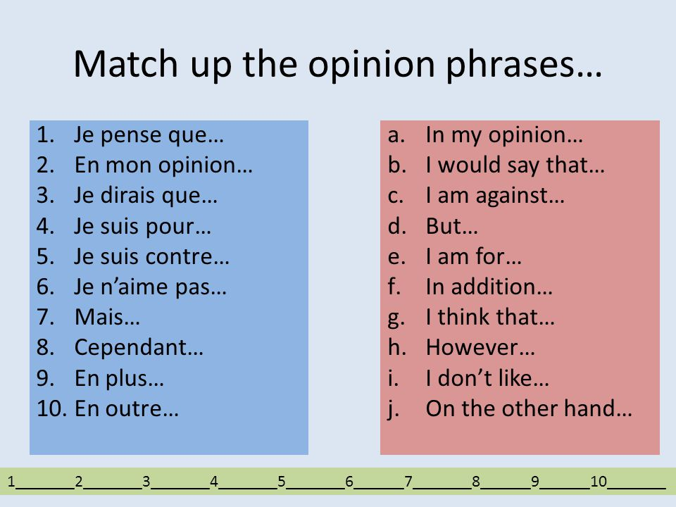 Match up the opinion phrases…
