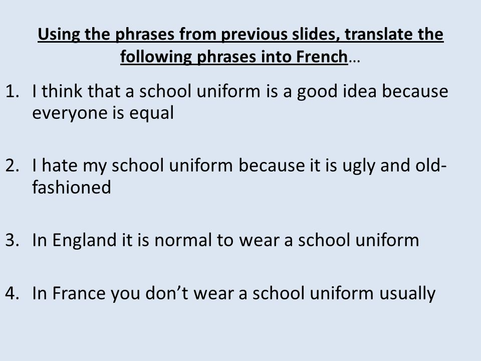 I think that a school uniform is a good idea because everyone is equal