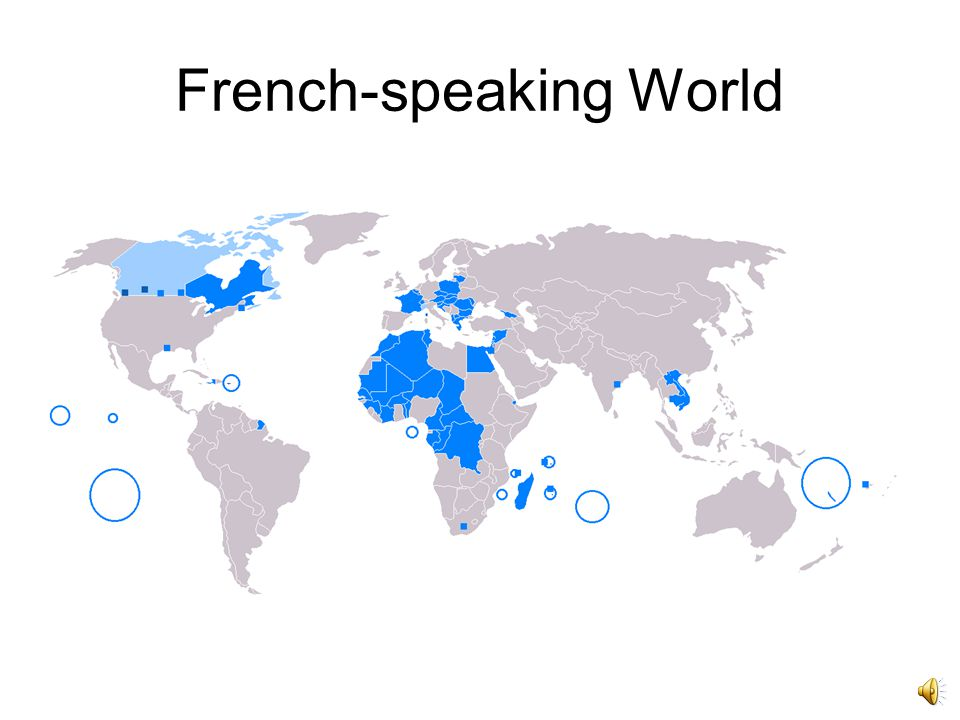 The World of French Over 300 million people all over the world use