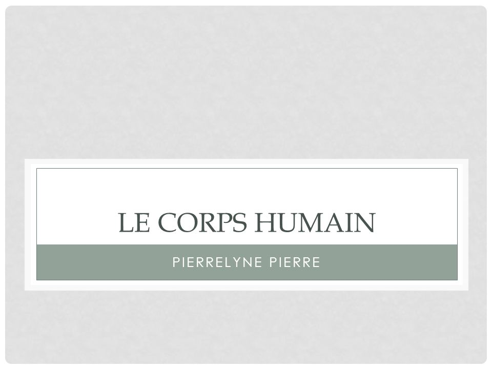 Le Corps humain Pierrelyne pierre