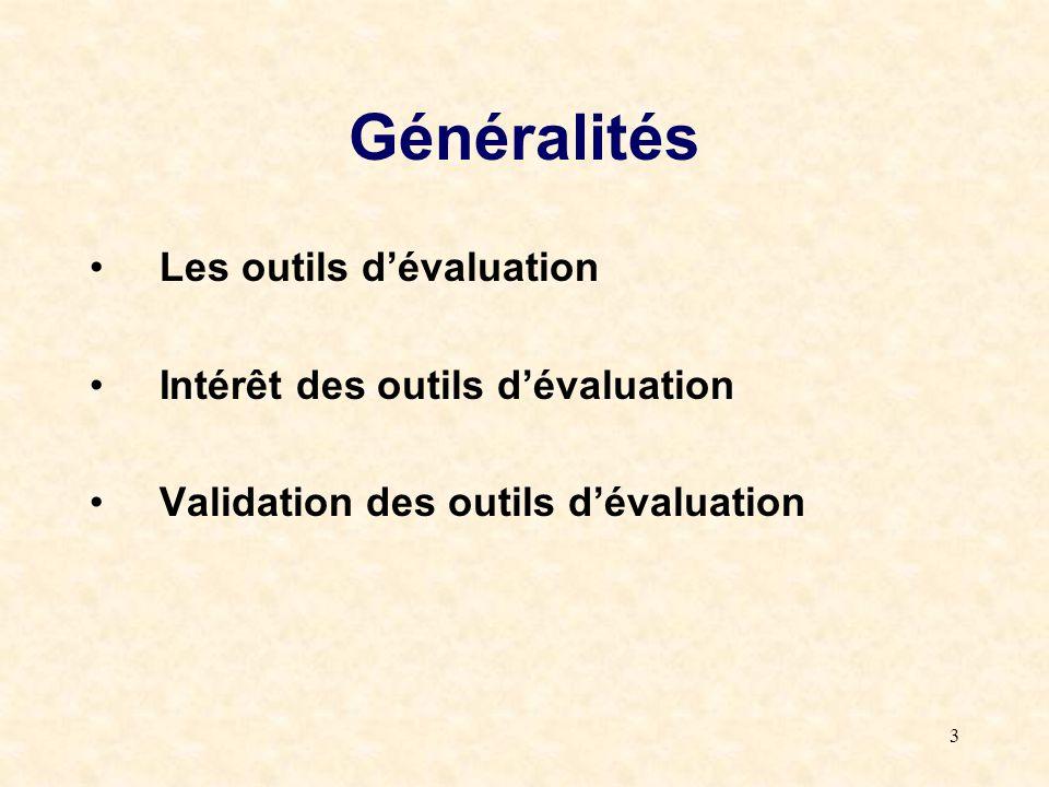 Généralités Les outils d'évaluation Intérêt des outils d'évaluation