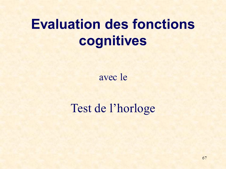 Evaluation des fonctions cognitives