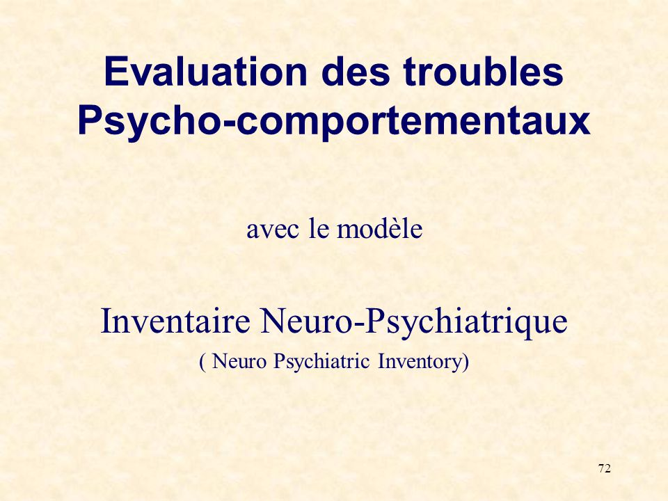 Evaluation des troubles Psycho-comportementaux
