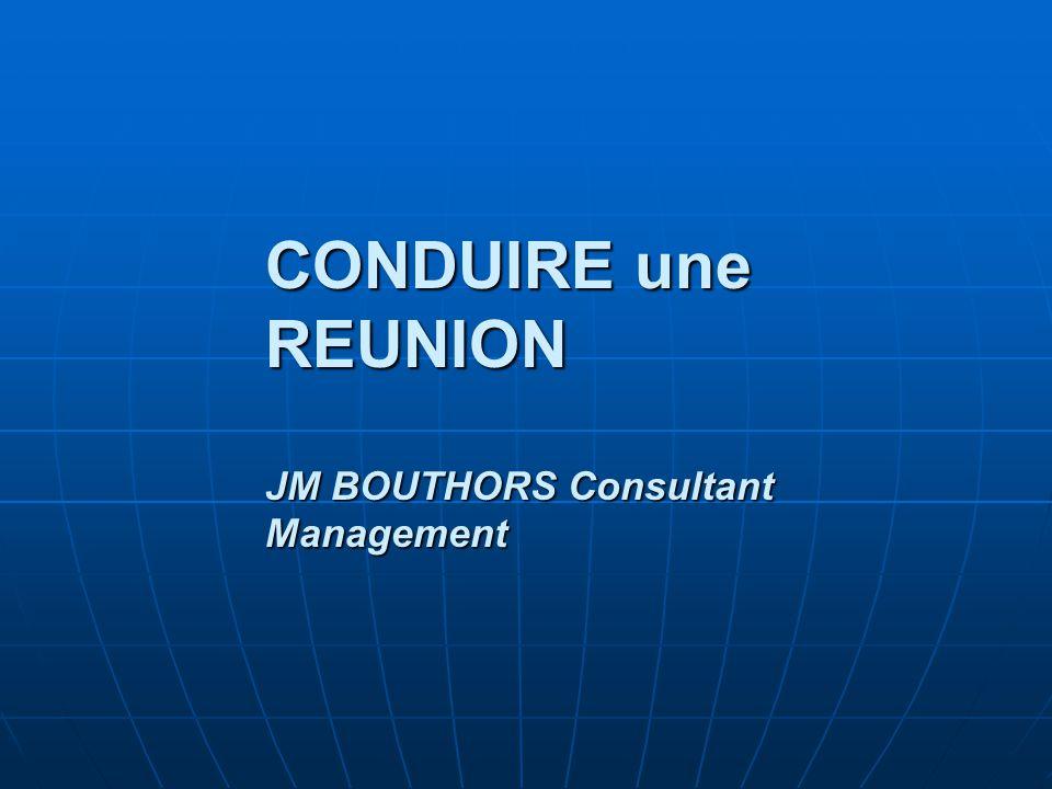 CONDUIRE une REUNION JM BOUTHORS Consultant Management