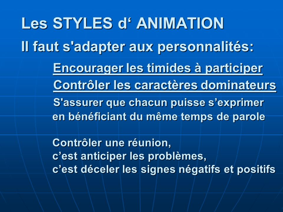 Les STYLES d' ANIMATION. Il faut s adapter aux personnalités: