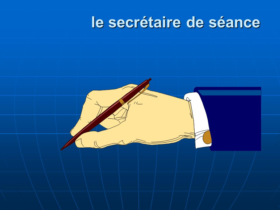 le secrétaire de séance