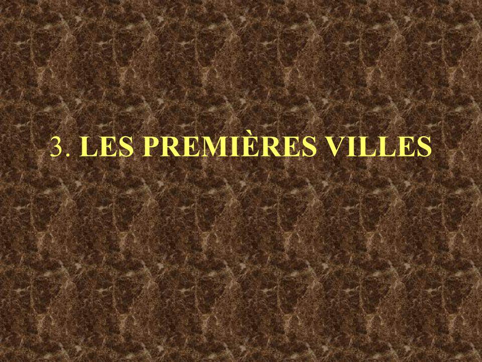 3. LES PREMIÈRES VILLES