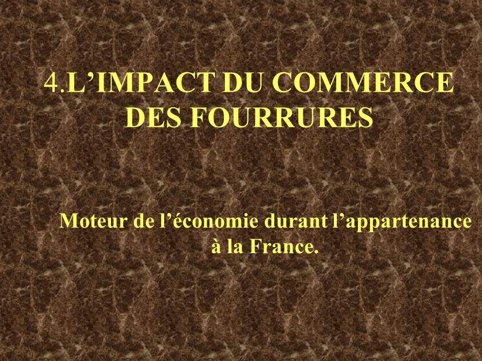 4.L'IMPACT DU COMMERCE DES FOURRURES