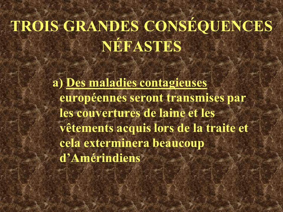 TROIS GRANDES CONSÉQUENCES NÉFASTES