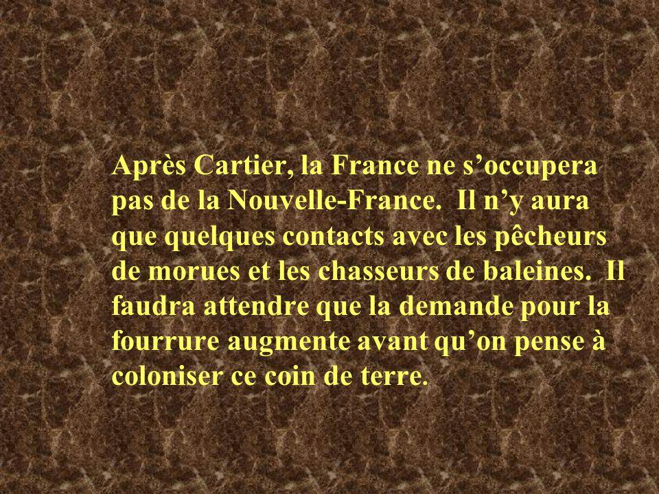 Après Cartier, la France ne s'occupera pas de la Nouvelle-France