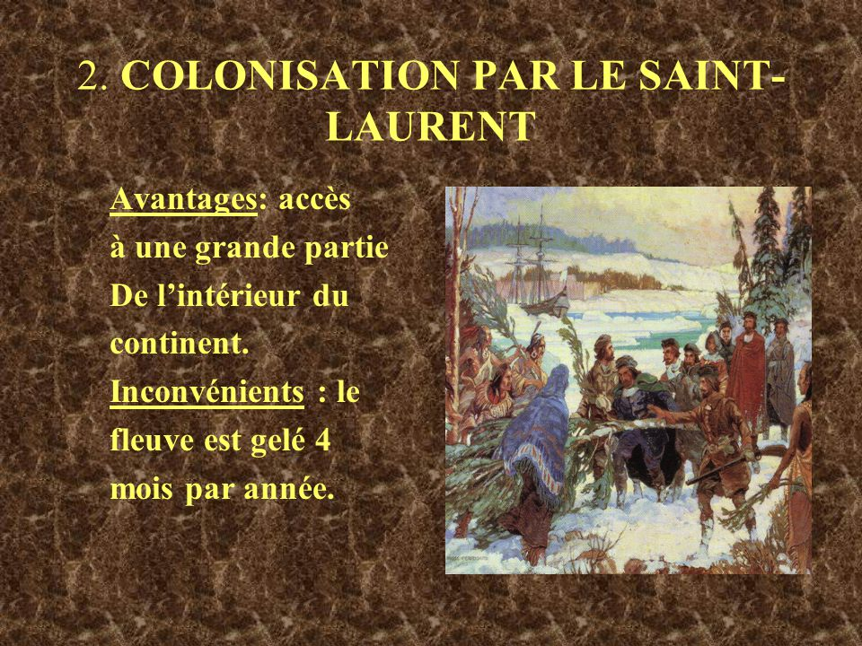 2. COLONISATION PAR LE SAINT-LAURENT