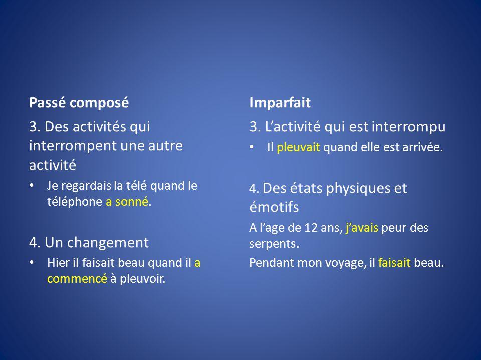 3. Des activités qui interrompent une autre activité