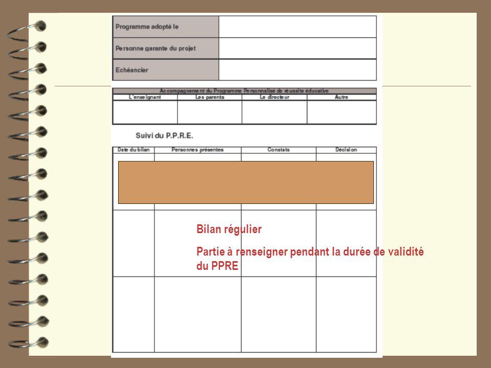 Bilan régulier Partie à renseigner pendant la durée de validité du PPRE