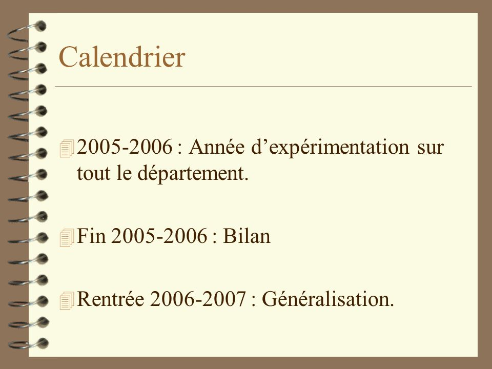 Calendrier 2005-2006 : Année d'expérimentation sur tout le département.