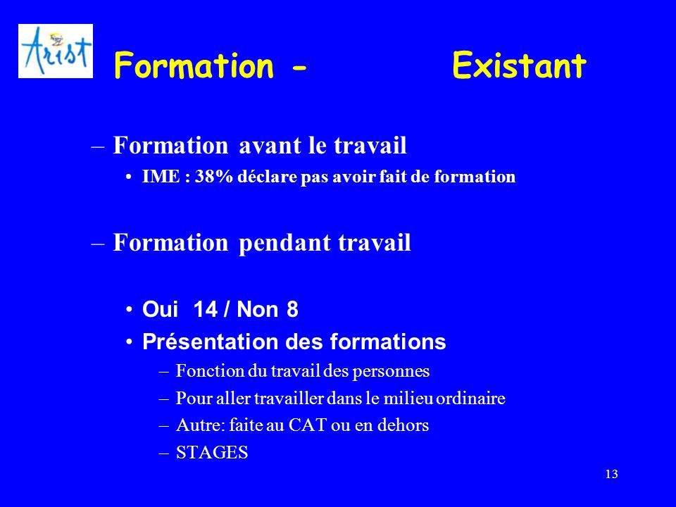 Formation - Existant Formation avant le travail