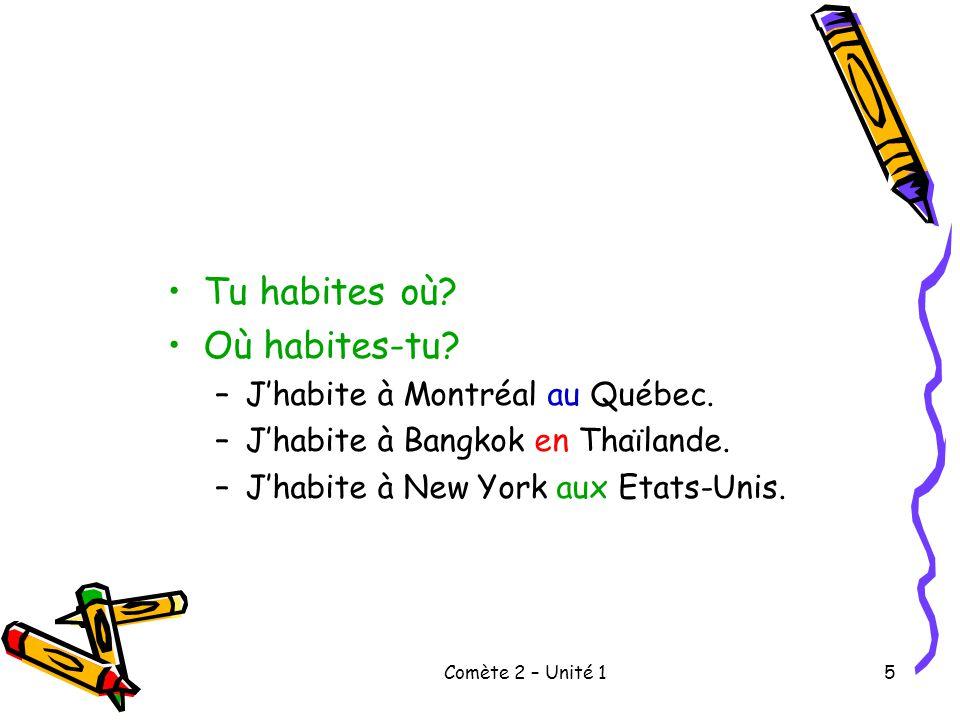 Tu habites où Où habites-tu J'habite à Montréal au Québec.
